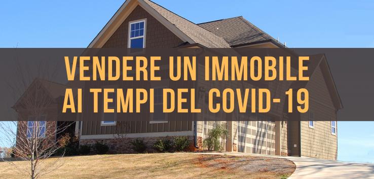 Vendere Immobile Covid-19