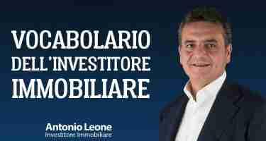 Antonio Leone Vocabolario Investitore Immobiliare
